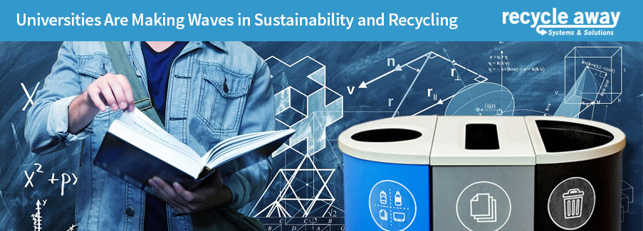 Universities Are Making Waves in Sustainability and Recycling