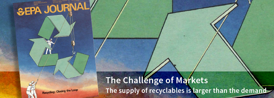 The Challenge of Markets - The supply of recyclables is larger than the demand
