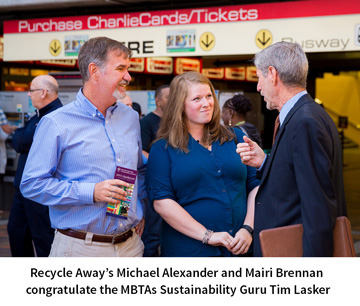 Recycle Away's Michael Alexander and Mairi Brennan  congratulate the MBTAs Sustainability Guru Tim Lasker