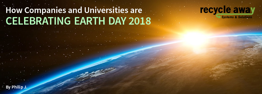 How Companies and Universities are CELEBRATING  EARTH DAY 2018